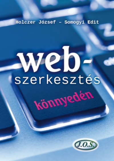 Holczer József - Somogyi Edit - Webszerkesztés könnyedén