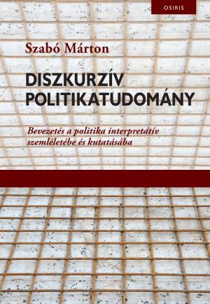 Szab� M�rton - Diszkurz�v politikatudom�ny