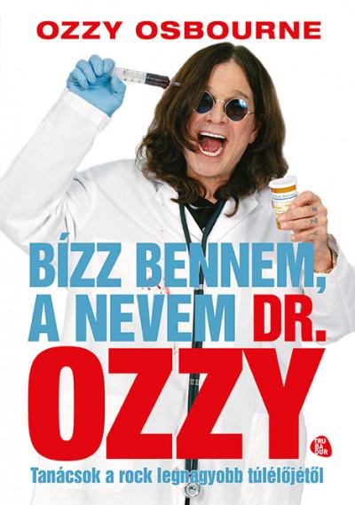 Chris Ayres - Ozzy Osbourne - Bízz bennem, a nevem dr. Ozzy