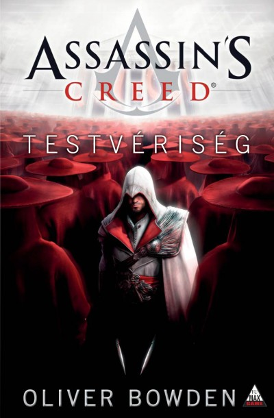 Oliver Bowden - Assassin's Creed -  Testvériség