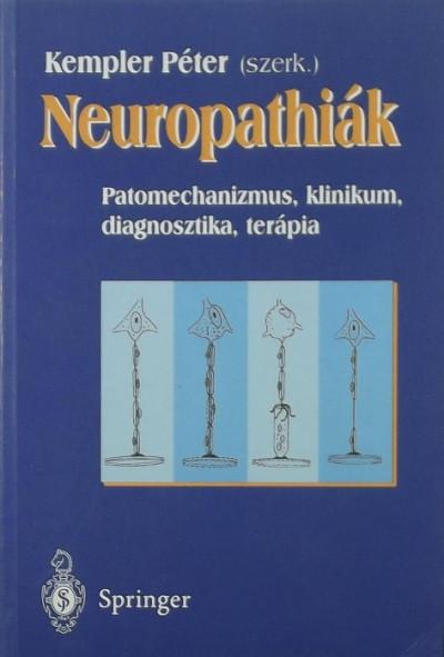 Dr. Kempler Péter  (Szerk.) - Neuropathiák