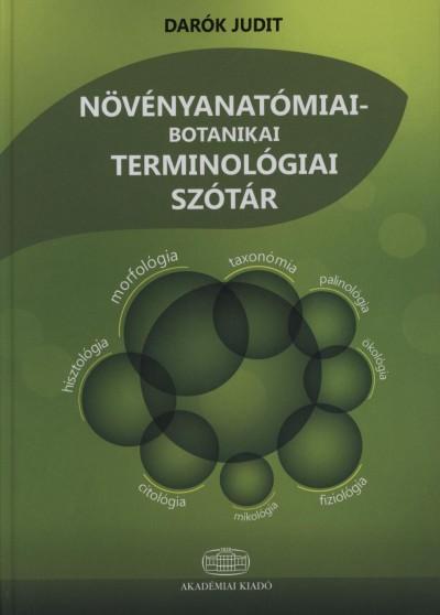 Darók Judit - Növényanatómiai-botanikai terminológiai szótár