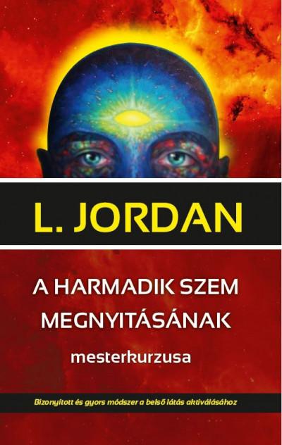 L. Jordan - A harmadik szem megnyitásának mesterkurzusa