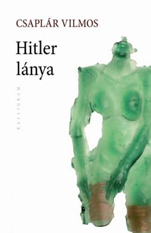Csapl�r Vilmos - Hitler l�nya