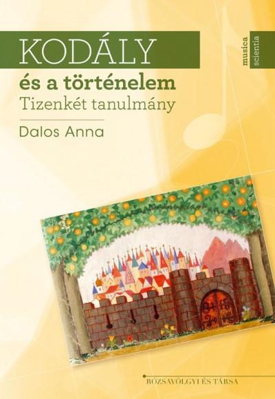 Dalos Anna - Kodály és a történelem