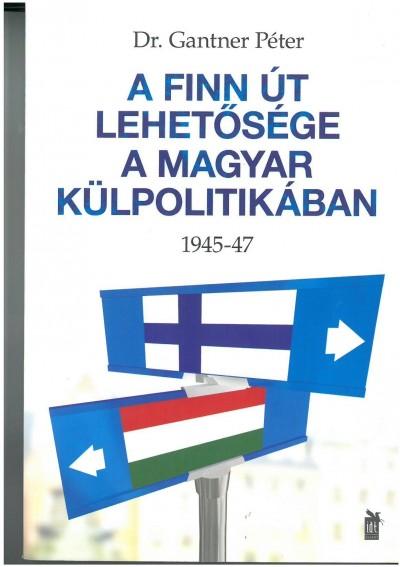 - A finn út lehetősége a magyar külpolitikában