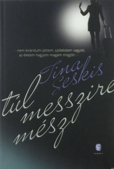 Tina Seskis - Túl messzire mész