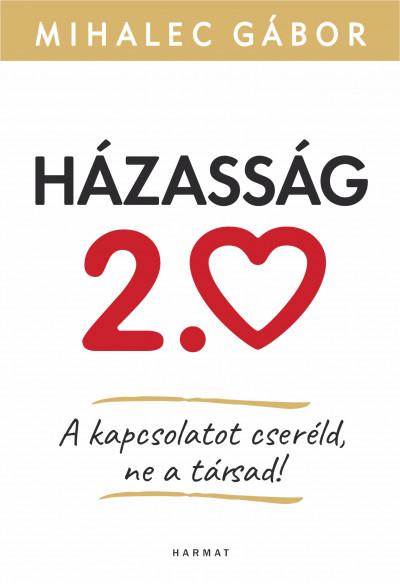 Könyv  Házasság 2.0 (Mihalec Gábor) d4378335e1
