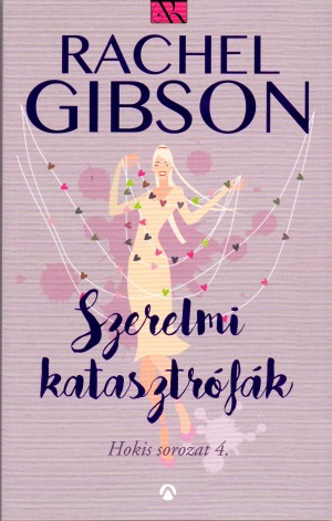 Rachel Gibson - Szerelmi katasztr�f�k