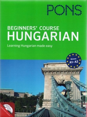 S�ntha Ferenc - S�ntha M�ria - Pons Beginners' Course - Hungarian - with CD