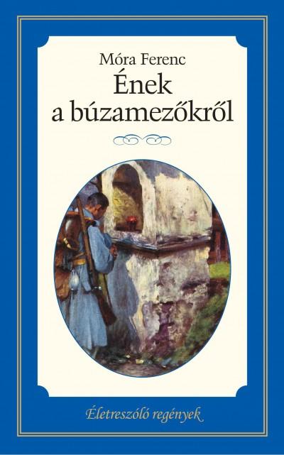 Móra Ferenc - Ének a búzamezőkről