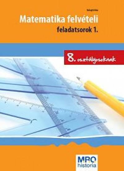 Balogh Erika - Matematika felvételi feladatsorok 1.