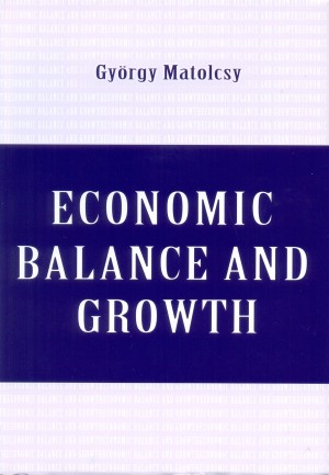 Matolcsy Gy�rgy - Economic Balance and Growth