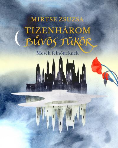 Mirtse Zsuzsa - Tizenhárom bűvös tükör