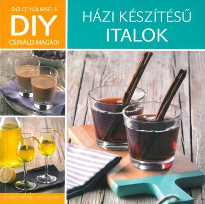 Korpádi Péter - DIY - Házi készítésű italok
