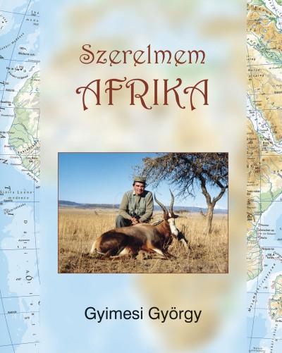 Gyimesi György - Szerelmem Afrika