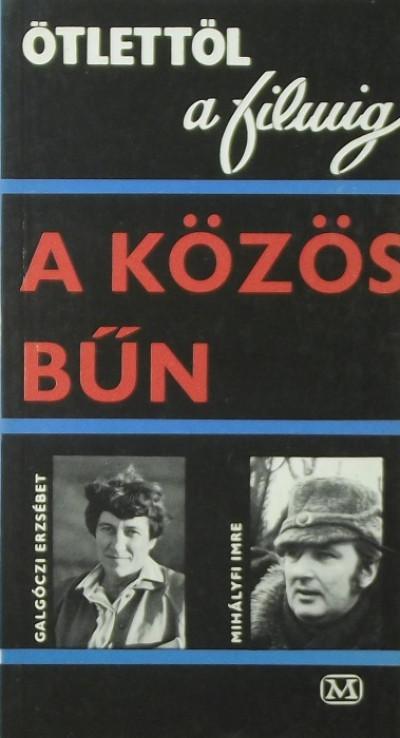 Galgóczi Erzsébet - Mihályfi Imre - A közös bűn
