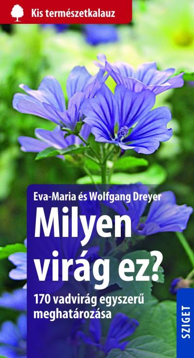 Wolfgang Dreyer - Eva-Maria Dreyer - Milyen virág ez?