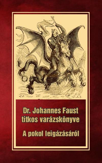 Johannes Faust - Dr. Johannes Faust titkos varázskönyve