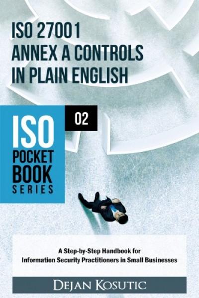Kosutic Dejan - ISO 27001 Annex A Controls in Plain English