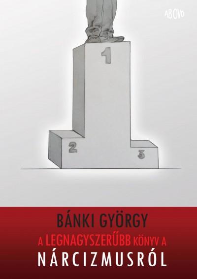 Bánki György - A legnagyszerűbb könyv a nárcizmusról