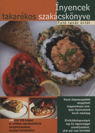 Futó Tamás - Ínyencek takarékos szakácskönyve