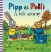 Axel Scheffler - Pipp �s Polli - A k�k sz�rny