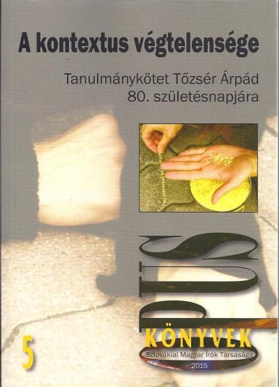 Csanda Gábor  (Szerk.) - H. Nagy Péter  (Szerk.) - A kontextus végtelensége