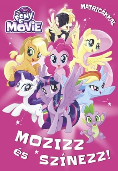 - My Little Pony the Movie - Mozizz és színezz!