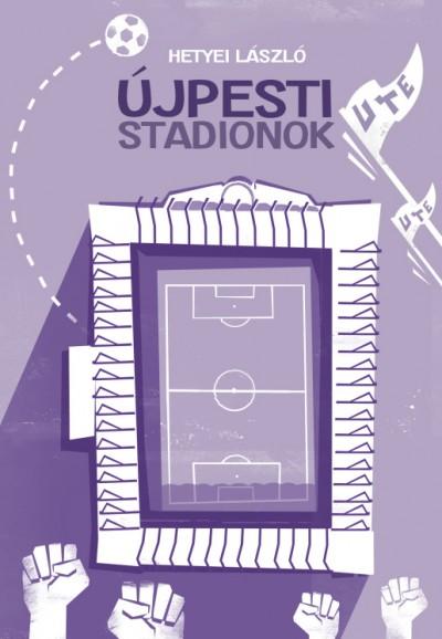 Hetyei László - Újpesti stadionok