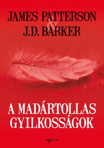 J.D. Barker - James Patterson - A madártollas gyilkosságok