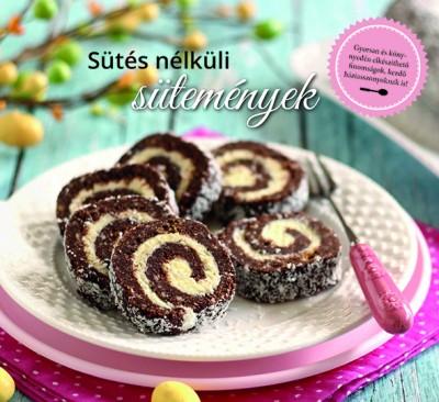 Baloghné Kele Judit - Sütés nélküli sütemények