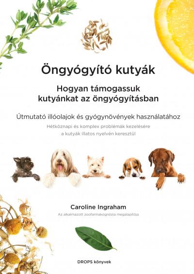 Caroline Ingraham - Öngyógyító kutyák
