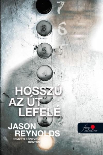 Jason Reynolds - Hosszú az út lefelé