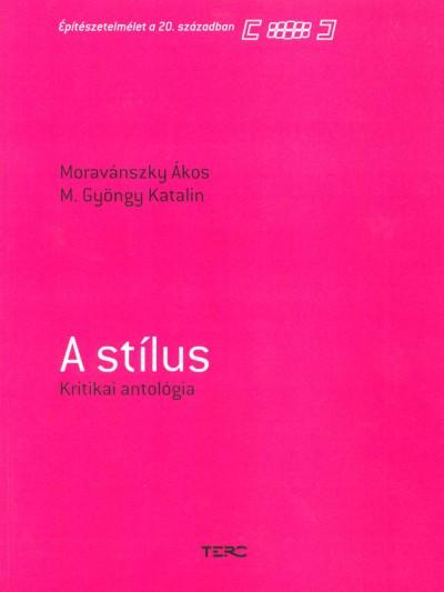 Moravánszky Ákos  (Vál.) - A stílus