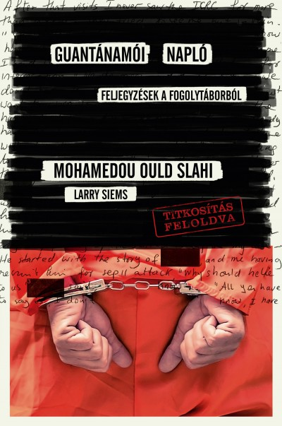 Larry Siems - Slahi Mohamedou Ould - Guantanamói napló