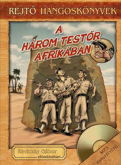 Rejtő Jenő - Reviczky Gábor - A három testőr Afrikában - Hangoskönyv melléklettel