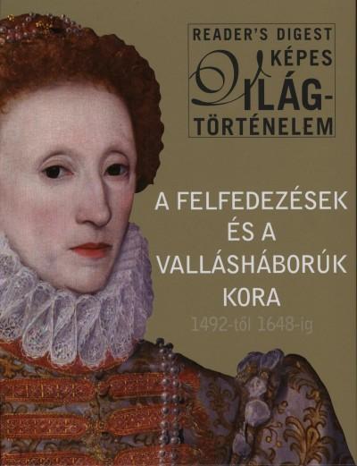 Campos Jiménez Mária  (Szerk.) - A felfedezések és a vallásháborúk kora - 1492-től 1648-ig