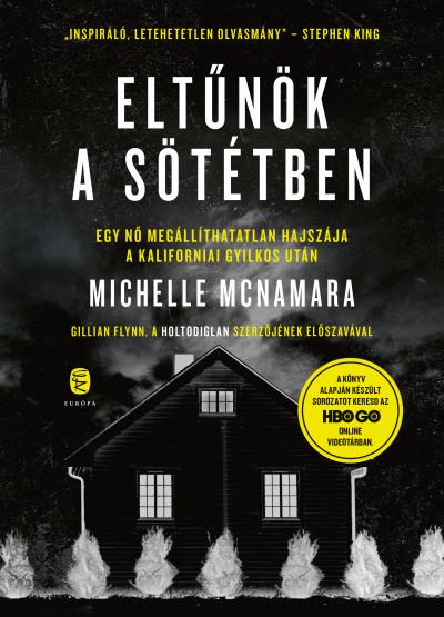 Michelle Mcnamara - Eltűnök a sötétben