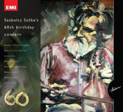 Szőke Szabolcs - 60th Birthday Concert - 2 CD