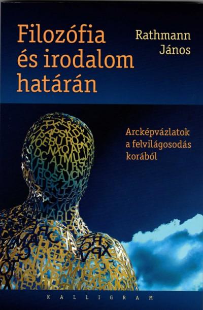 Rathmann János - Filozófia és irodalom határán
