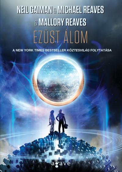 Neil Gaiman - Michael Reaves - Ezüst Álom