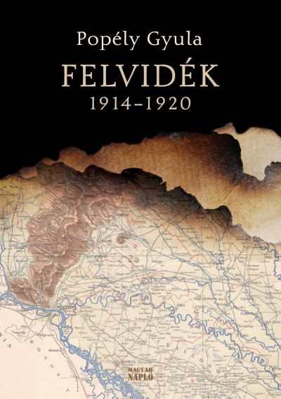 Popély Gyula - Felvidék 1914-1920