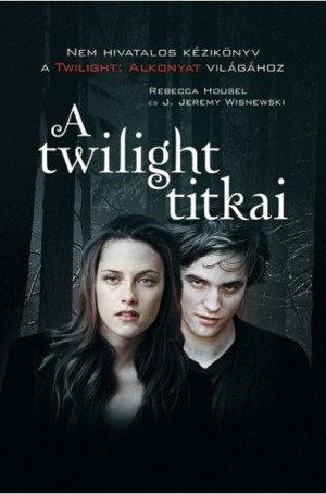 Rebecca Housel - J. Jeremy Wisnewski - A twilight titkai