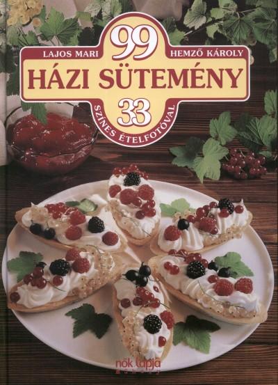 Hemző Károly - Lajos Mari - 99 házi sütemény
