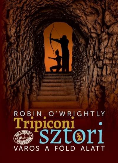 O'Wrightly Robin - Város a föld alatt