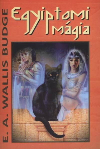 E. A. Wallis Budge - Egyiptomi mágia