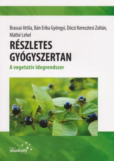 Bán Erika Gyöngyi - Brassai Attila - Dóczi Keresztesi Zoltán - Máthé Lehel - Részletes gyógyszertan - A vegetatív idegrendszer