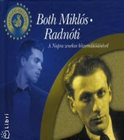 Radnóti Miklós - Both Miklós - Both Miklós - Radnóti