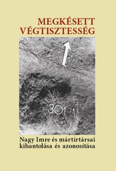 Kő András  (Szerk.) - Susa Éva  (Szerk.) - Megkésett végtisztesség